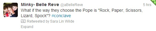 "Minky Belle Reve says: ""What if the way they choose the pope is 'Rock, Paper, Scissors, Lizard, Spock'?"""